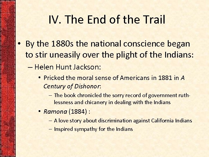 IV. The End of the Trail • By the 1880 s the national conscience