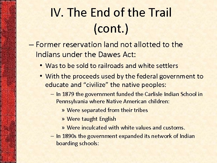IV. The End of the Trail (cont. ) – Former reservation land not allotted