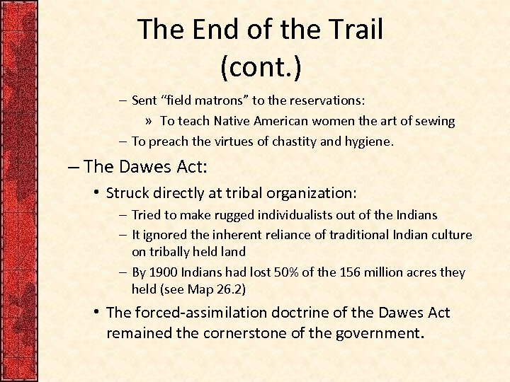 """The End of the Trail (cont. ) – Sent """"field matrons"""" to the reservations:"""