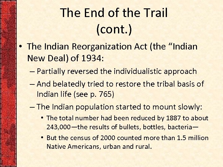 """The End of the Trail (cont. ) • The Indian Reorganization Act (the """"Indian"""