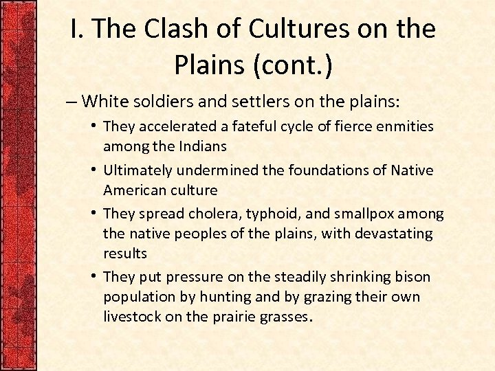 I. The Clash of Cultures on the Plains (cont. ) – White soldiers and