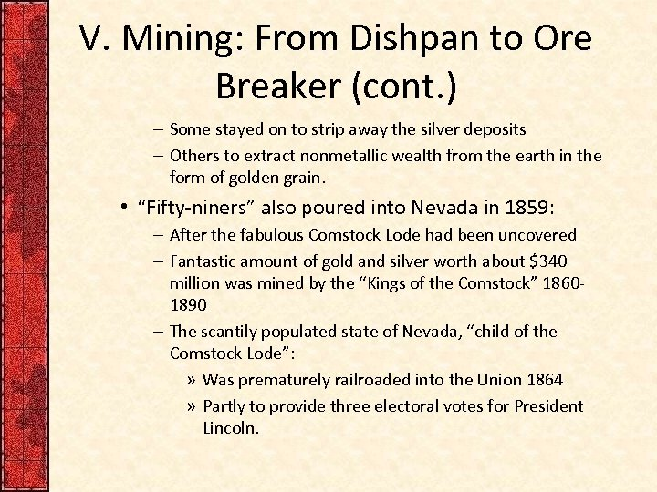 V. Mining: From Dishpan to Ore Breaker (cont. ) – Some stayed on to