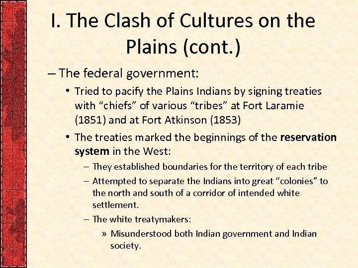 I. The Clash of Cultures on the Plains (cont. ) – The federal government: