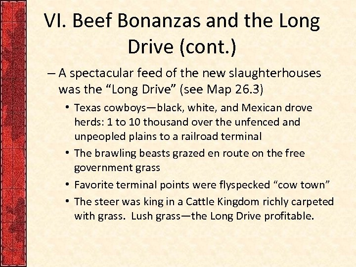VI. Beef Bonanzas and the Long Drive (cont. ) – A spectacular feed of