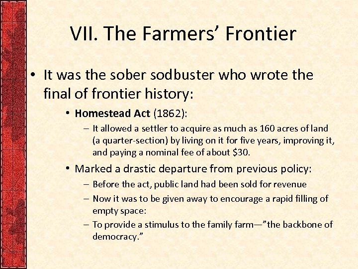 VII. The Farmers' Frontier • It was the sober sodbuster who wrote the final