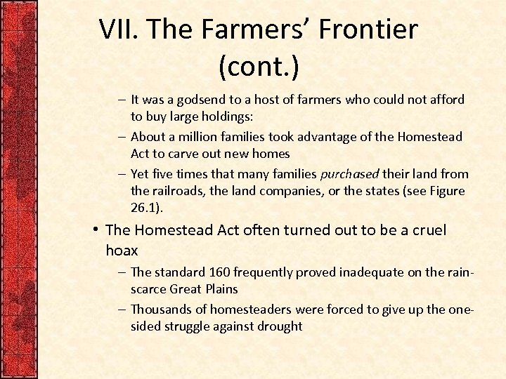 VII. The Farmers' Frontier (cont. ) – It was a godsend to a host