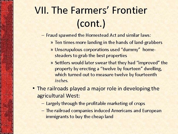 VII. The Farmers' Frontier (cont. ) – Fraud spawned the Homestead Act and similar