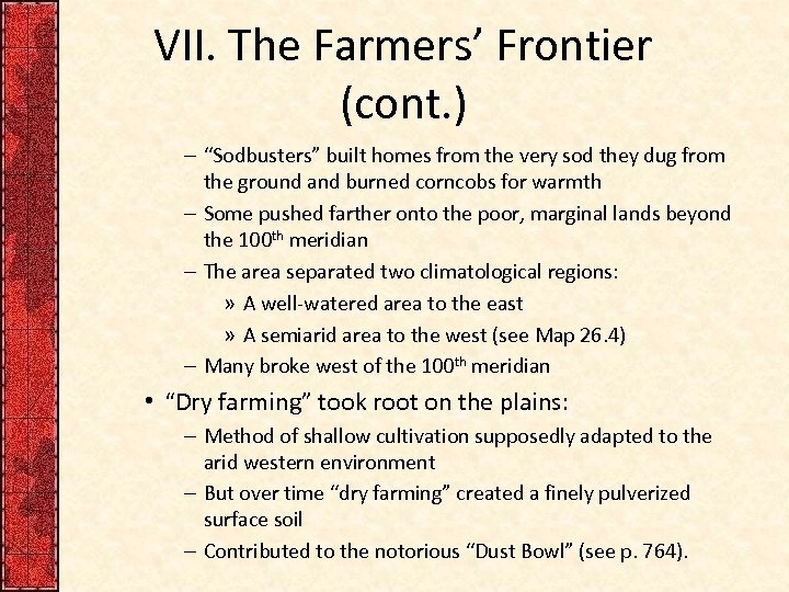 """VII. The Farmers' Frontier (cont. ) – """"Sodbusters"""" built homes from the very sod"""