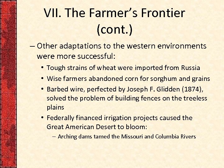 VII. The Farmer's Frontier (cont. ) – Other adaptations to the western environments were
