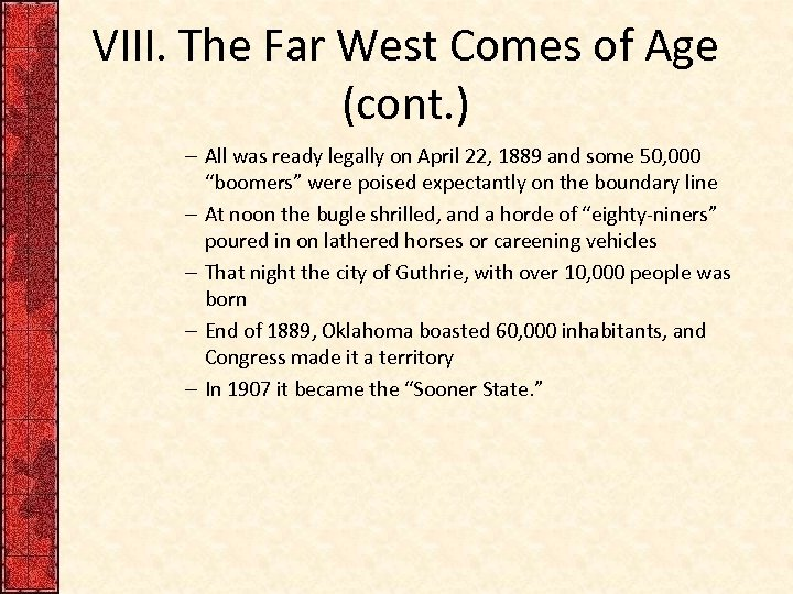 VIII. The Far West Comes of Age (cont. ) – All was ready legally
