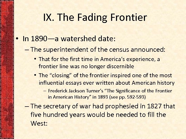 IX. The Fading Frontier • In 1890—a watershed date: – The superintendent of the
