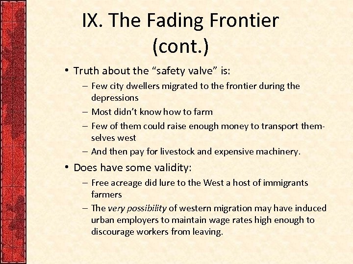 """IX. The Fading Frontier (cont. ) • Truth about the """"safety valve"""" is: –"""