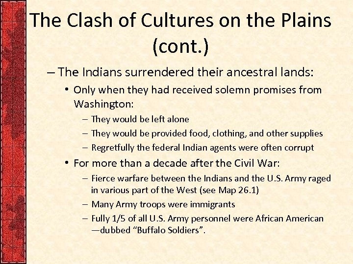 The Clash of Cultures on the Plains (cont. ) – The Indians surrendered their