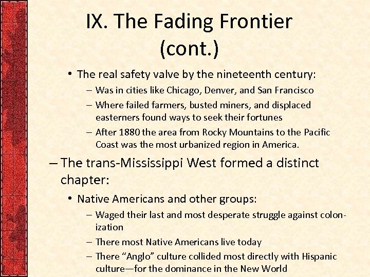 IX. The Fading Frontier (cont. ) • The real safety valve by the nineteenth
