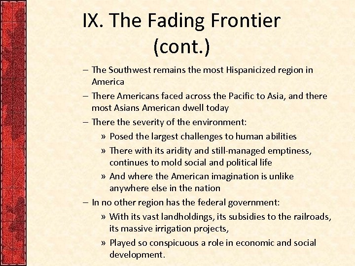 IX. The Fading Frontier (cont. ) – The Southwest remains the most Hispanicized region