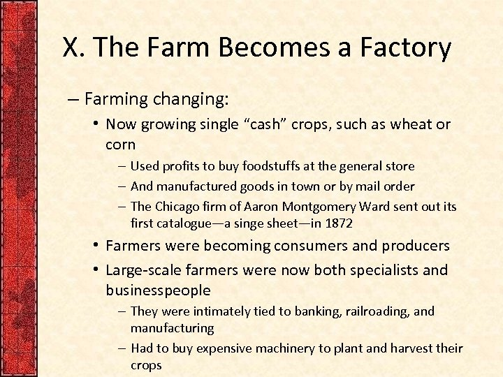"""X. The Farm Becomes a Factory – Farming changing: • Now growing single """"cash"""""""