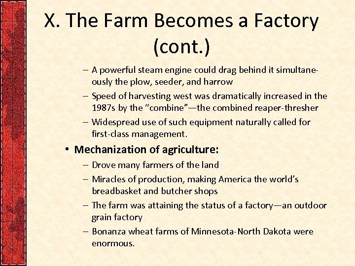 X. The Farm Becomes a Factory (cont. ) – A powerful steam engine could