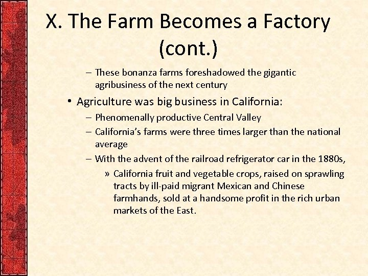 X. The Farm Becomes a Factory (cont. ) – These bonanza farms foreshadowed the