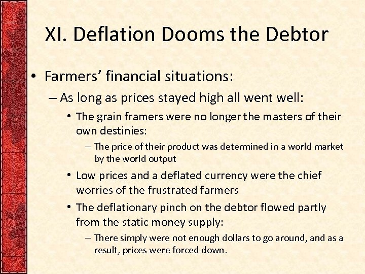 XI. Deflation Dooms the Debtor • Farmers' financial situations: – As long as prices