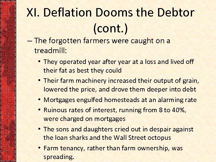 XI. Deflation Dooms the Debtor (cont. ) – The forgotten farmers were caught on