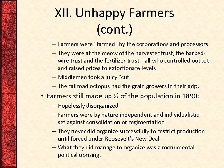 """XII. Unhappy Farmers (cont. ) – Farmers were """"farmed"""" by the corporations and processors"""