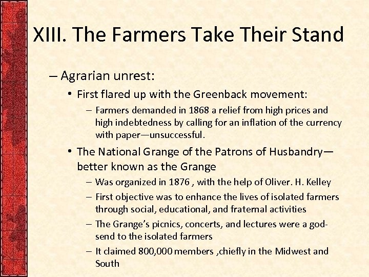 XIII. The Farmers Take Their Stand – Agrarian unrest: • First flared up with