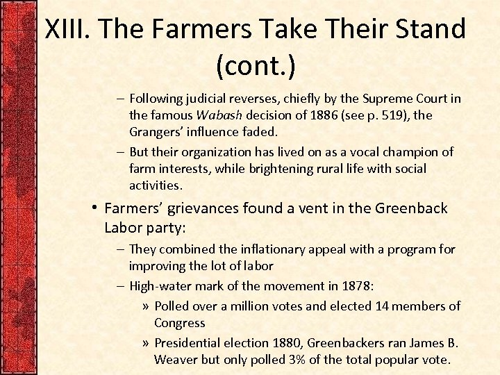 XIII. The Farmers Take Their Stand (cont. ) – Following judicial reverses, chiefly by