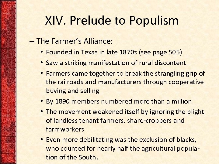 XIV. Prelude to Populism – The Farmer's Alliance: • Founded in Texas in late