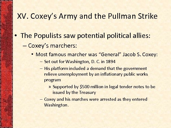 XV. Coxey's Army and the Pullman Strike • The Populists saw potential political allies:
