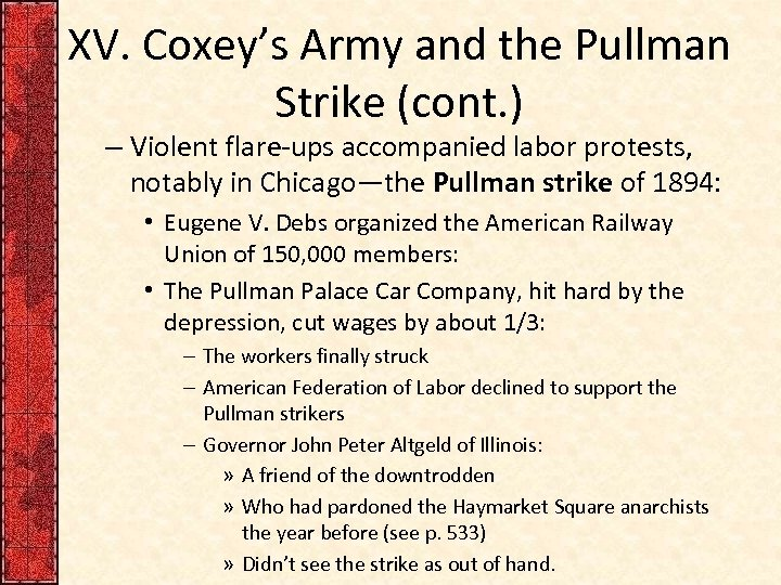 XV. Coxey's Army and the Pullman Strike (cont. ) – Violent flare-ups accompanied labor