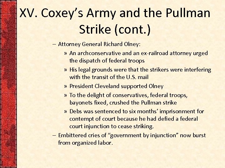 XV. Coxey's Army and the Pullman Strike (cont. ) – Attorney General Richard Olney: