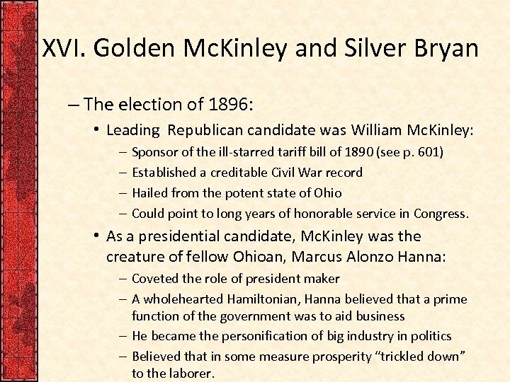 XVI. Golden Mc. Kinley and Silver Bryan – The election of 1896: • Leading
