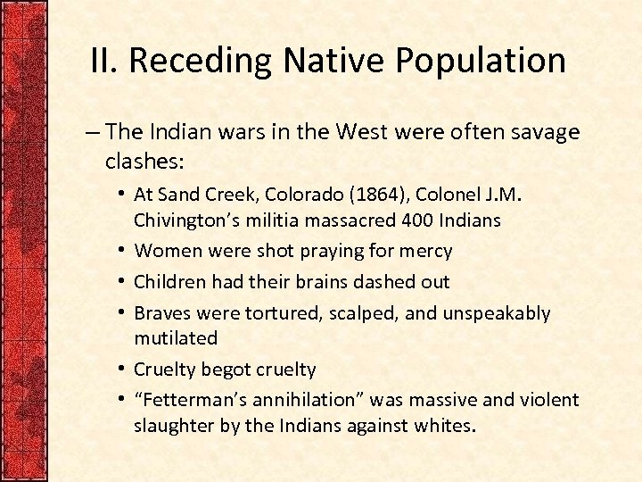 II. Receding Native Population – The Indian wars in the West were often savage