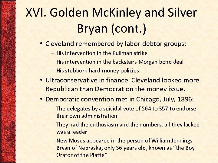 XVI. Golden Mc. Kinley and Silver Bryan (cont. ) • Cleveland remembered by labor-debtor