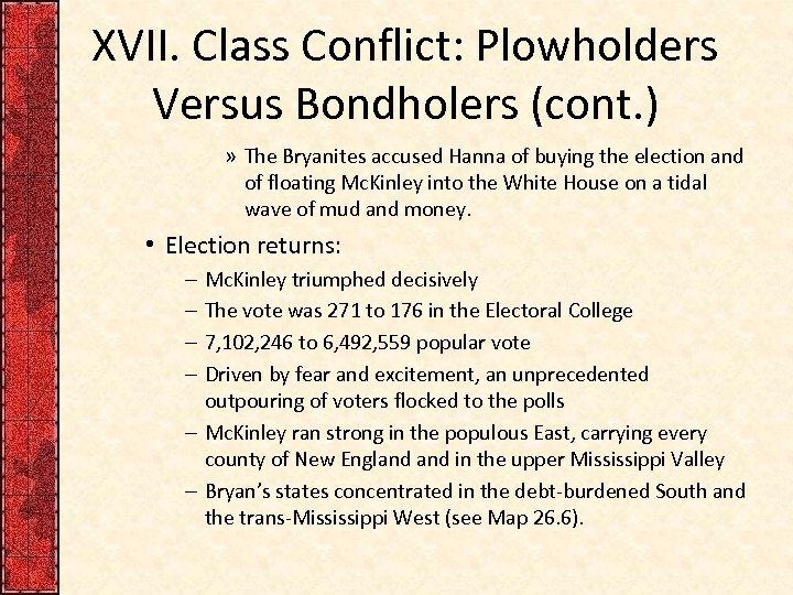 XVII. Class Conflict: Plowholders Versus Bondholers (cont. ) » The Bryanites accused Hanna of