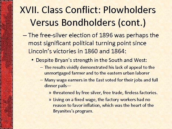 XVII. Class Conflict: Plowholders Versus Bondholders (cont. ) – The free-silver election of 1896