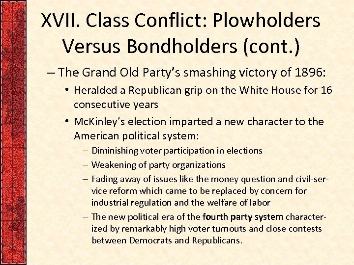 XVII. Class Conflict: Plowholders Versus Bondholders (cont. ) – The Grand Old Party's smashing