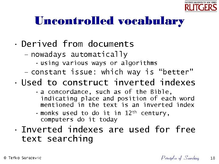 Uncontrolled vocabulary • Derived from documents – nowadays automatically • using various ways or