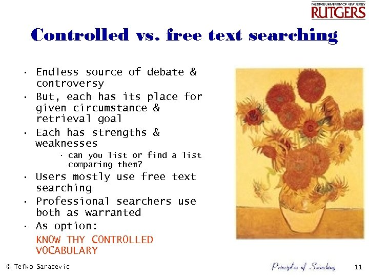 Controlled vs. free text searching • Endless source of debate & controversy • But,
