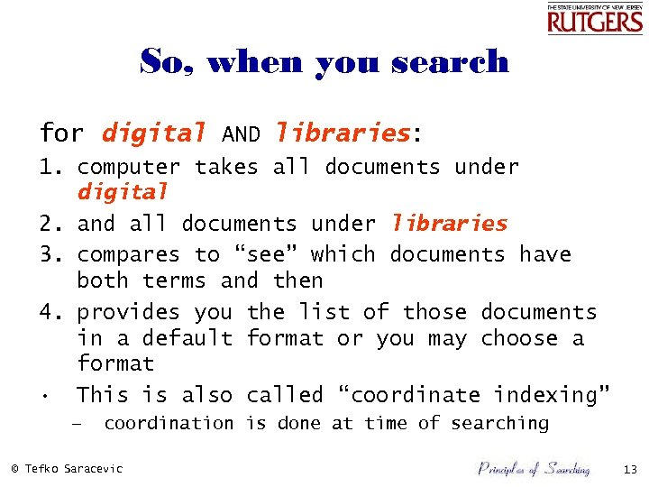So, when you search for digital AND libraries: 1. computer takes all documents under