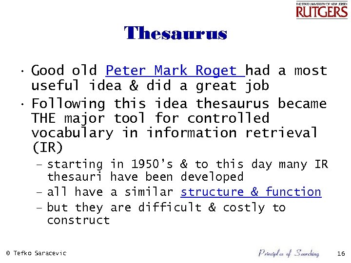 Thesaurus • Good old Peter Mark Roget had a most useful idea & did