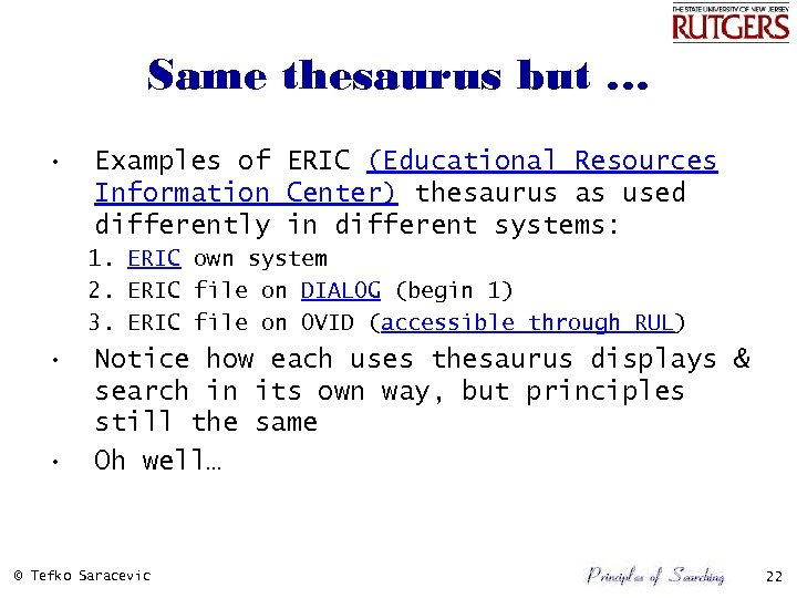 Same thesaurus but … • Examples of ERIC (Educational Resources Information Center) thesaurus as