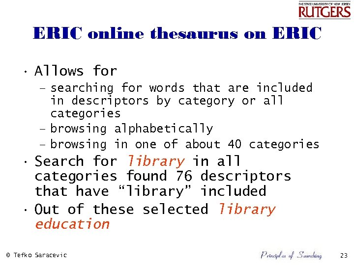 ERIC online thesaurus on ERIC • Allows for – searching for words that are