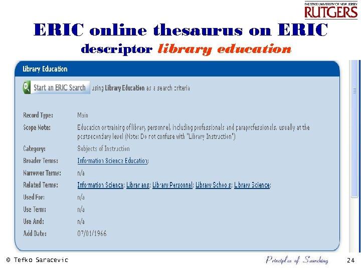 ERIC online thesaurus on ERIC descriptor library education © Tefko Saracevic 24