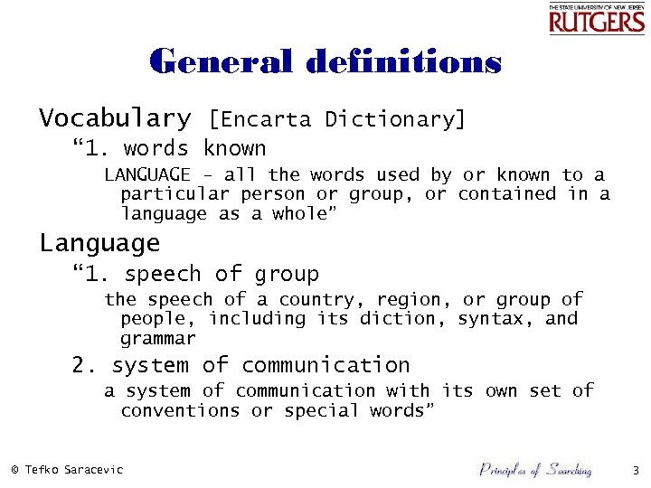 """General definitions Vocabulary [Encarta Dictionary] """" 1. words known LANGUAGE - all the words"""