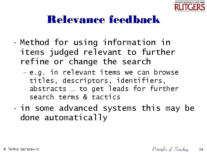 Relevance feedback • Method for using information in items judged relevant to further refine