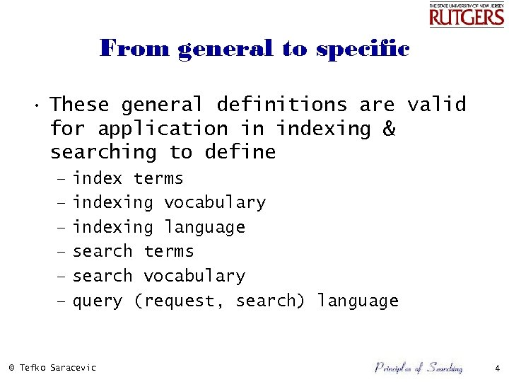 From general to specific • These general definitions are valid for application in indexing