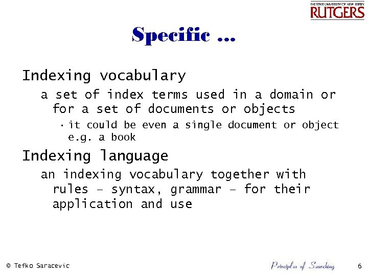 Specific. . . Indexing vocabulary a set of index terms used in a domain
