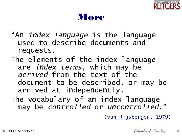 """More """"An index language is the language used to describe documents and requests. The"""