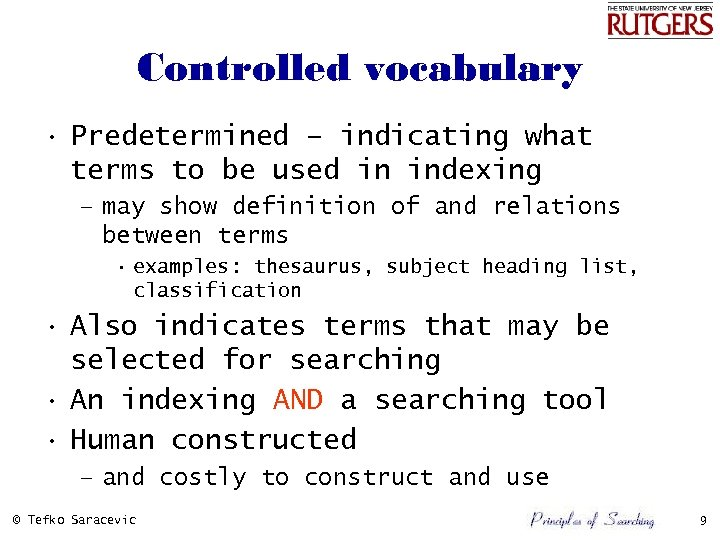 Controlled vocabulary • Predetermined – indicating what terms to be used in indexing –